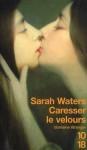 caresser le velours, sarah waters, litt anglaise, litt lesbienne, angleterre victorienne, théâtre, pièce avec accessoires