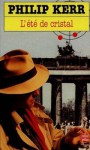 trilogie berlinoise, T1, été de cristal, Gunther, entre deux guerres, comparaions amusantes, dialogues parfois un peu lestes, le charme d'un bon polar