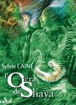 opéra de shaya,sylvie lainé,lst livre sexuellement transmissible