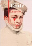 charly 9, teulé, vulgarité, grossièreté, crudité, mais sans tomate et sans concombre, récit un peu historique, beaucoup chiant