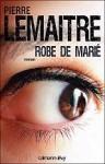 robe de marié, pierre lemaitre, thriller français, folie, nouvelle identité, machination, complot, psychiatrie, fuite, mariage