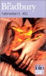 fahrenheit 451,bradbury,je sais jamais où mettre les h,je retiens jamais la bonne température,341,421,531... pfff,c'est déjà la guerre avec c'era je me fais engueuler et l'articl,au secours!,lecture commune organisée par felina,science fiction,pouvoir de la littérature