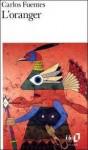 oranger, carlos fuentes, un recueil plein de vitamine C, mexique, massacres historiques, inca, maya, abeille,